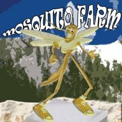 Mosquito Farm-Mosquito Farm